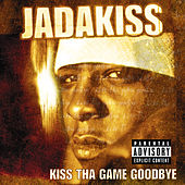 Kiss Tha Game Goodbye von Jadakiss