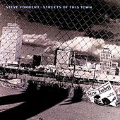 Streets Of This Town von Steve Forbert