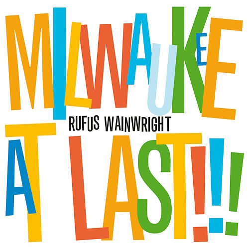 Milwaukee At Last!!! von Rufus Wainwright