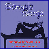 Sammy's Songs: The Songs Of Sammy Cahn (with lo-fi interview) by Various Artists