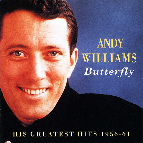 Andy Williams - Butterfly: His Greatest Hits 1956-61 by Andy Williams