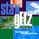Summer Sequence by Stan Getz