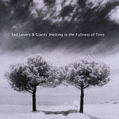 Melting in the Fullness of Time von Sad Lovers & Giants