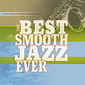 The Best Smooth Jazz Ever von Various Artists