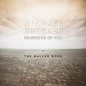 Nearness Of You: The Ballad Book von Michael Brecker
