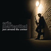 Just Around The Corner von Eric Marienthal
