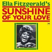 Sunshine Of Your Love by Ella Fitzgerald