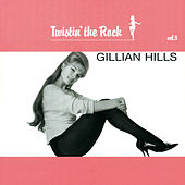 Twistin'The Rock Vol 9 von Gillian Hills