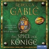 Das Spiel der Könige von Rebecca Gablé