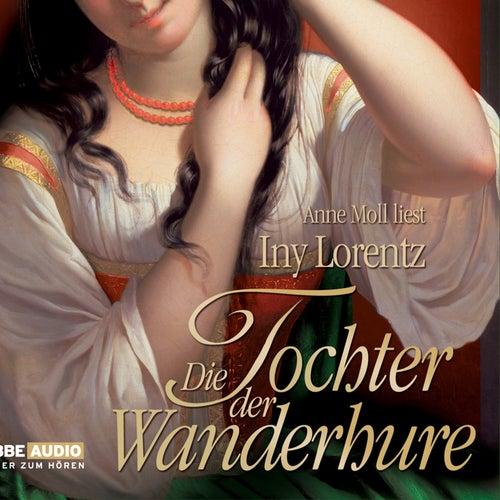 Die Tochter der Wanderhure von Iny Lorentz