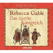 Das zweite Königreich von Rebecca Gablé