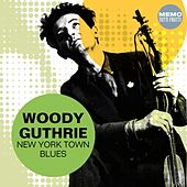 New York Town Blues by Woody Guthrie