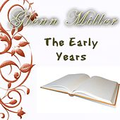 The Early Years by Glenn Miller
