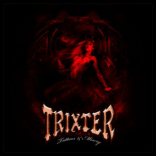 Tattoos & Misery by Trixter