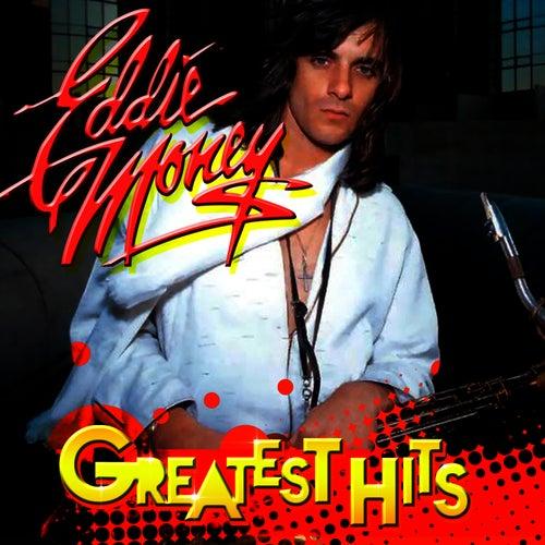Greatest Hits by Eddie Money