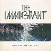 Summer Of Love (She Said) by Immigrant