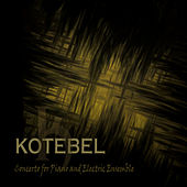 Concerto for Piano and Electric Ensemble by Kotebel