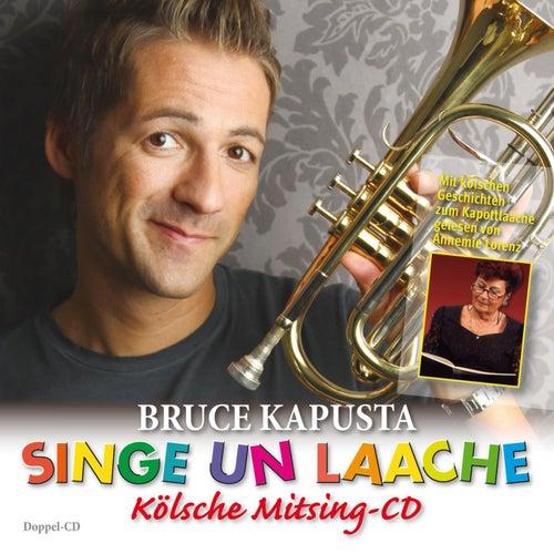Bruce Kapusta - Singe un Laache by Bruce Kapusta