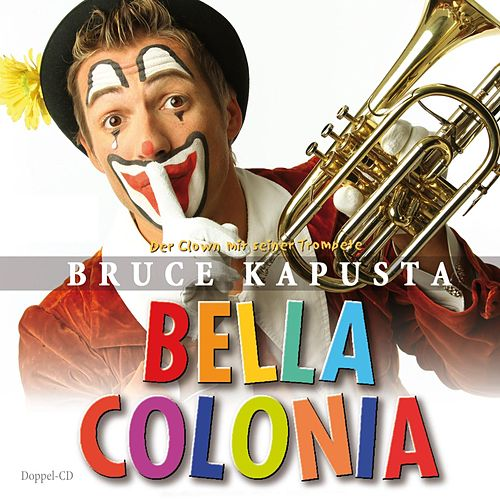 Bruce Kapusta - Bella Colonia by Bruce Kapusta