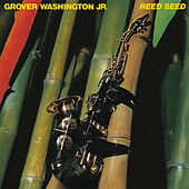Reed Seed von Grover Washington, Jr.