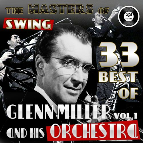 The Masters of Swing! (Glenn Miller and his Orchestra, Vol. 1) by Various Artists