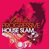 Progressive House Slam by Various Artists