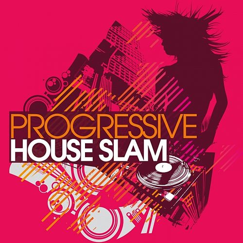 Progressive House Slam by Various Artists