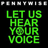 Let Us Hear Your Voice von Pennywise