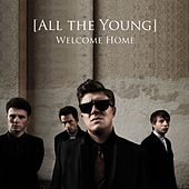 Welcome Home by All The Young