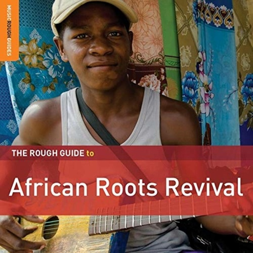 Rough Guide: African Roots Revival by Various Artists