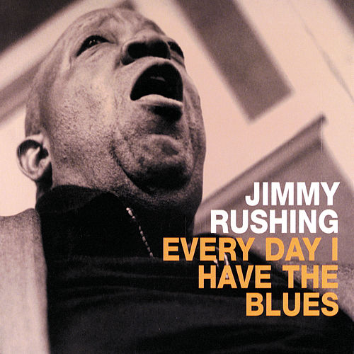 Everyday I Have The Blues von Jimmy Rushing