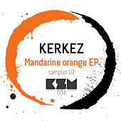 Mandarine Orange EP by Kerkez