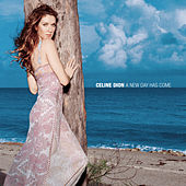 A New Day Has Come by Celine Dion