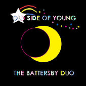 Old Side of Young by Battersby Duo