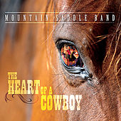 The Heart of a Cowboy by Mountain Saddle Band