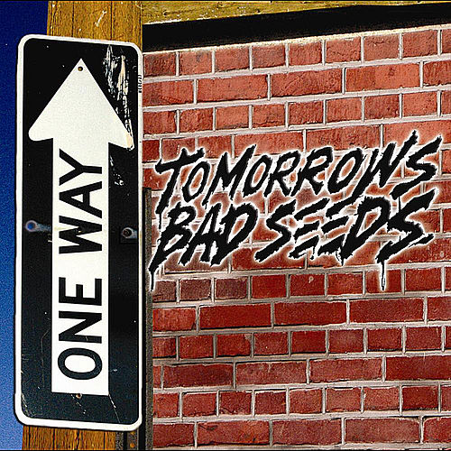 One Way by Tomorrows Bad Seeds