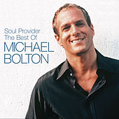 The Soul Provider: The Best Of Michael Bolton von Michael Bolton