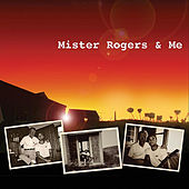 Mister Rogers & Me (Soundtrack) by Various Artists