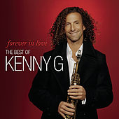 Forever In Love: The Best Of Kenny G von Kenny G