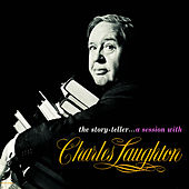 The Story-Teller .. A Session With Charles Laughton by Charles Laughton