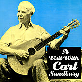 A Visit With Carl Sandburg by Carl Sandburg