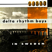 In Sweden by Delta Rhythm Boys