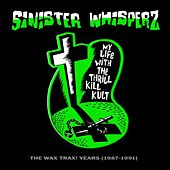 Sinister Whisperz - The Wax Trax! Years by My Life with the Thrill Kill Kult