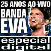 Banda Eva 25 Anos ao Vivo/ Audio do DVD von Banda Eva
