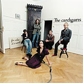 For What It's Worth von The Cardigans