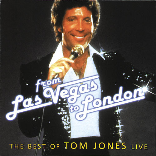 From Las Vegas To London - The Best Of Tom Jones Live von Tom Jones