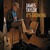 It's Growing by James Taylor