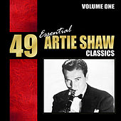 49 Essential Artie Shaw Classics, Vol. 1 by Various Artists