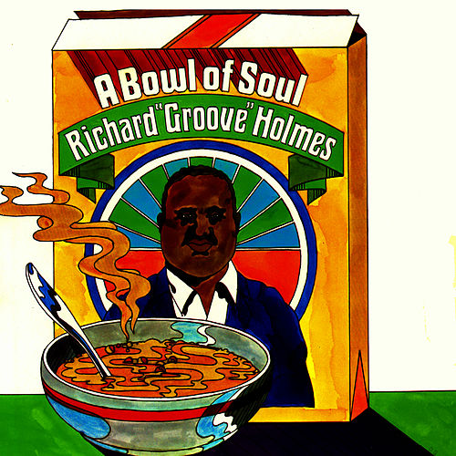 A Bowl of Soul by Richard Groove Holmes