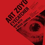 Eyecatcher - A Man With a Movie Camera by Art Zoyd